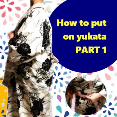 "How to put on yukata part 1 : from putting on ""yukata"" to tying ""koshihimo"""